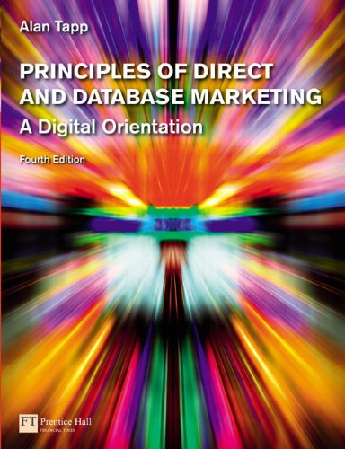 Principles of Direct and Database Marketing: A Digital Orientation