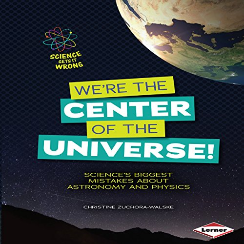 We're the Center of the Universe! audiobook cover art
