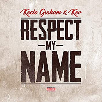 Respect My Name (feat. Kev)