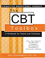 The CBT Toolbox: A Workbook for Clients and Clinicians