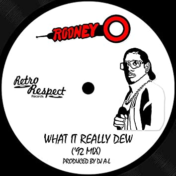 What It Really Dew ('92 Mix)