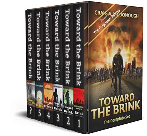 Toward the Brink The Complete Set: The Terrifying Apocalyptic Saga: Books 1 -5 plus the Forgotten Battles by [Craig McDonough, Monique Happy, Linda Seed, R. O.  Loud, P O'Harris]