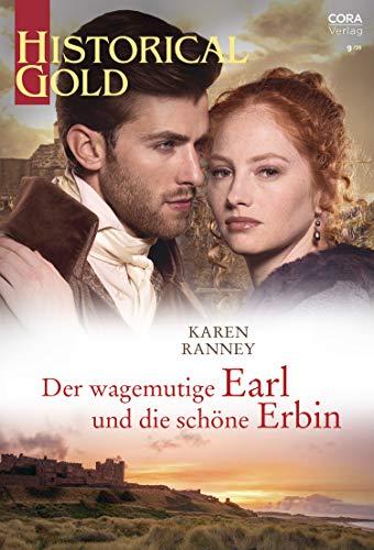 Der wagemutige Earl und die schöne Erbin (Historical Gold 356)