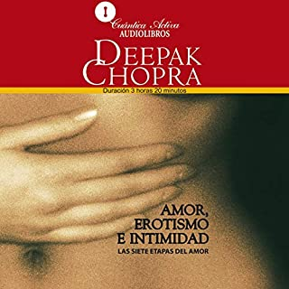 Erotismo e Intimidad [The Path to Love]                   By:                                                                                                                                 Deepak Chopra                               Narrated by:                                                                                                                                 Emilio Ebergenyi Matos                      Length: 3 hrs and 26 mins     26 ratings     Overall 4.5