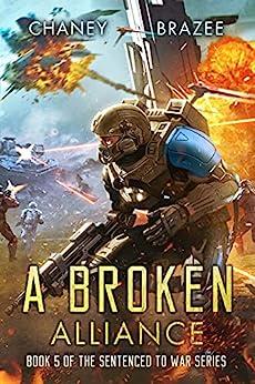 A Broken Alliance (Sentenced to War Book 5) by [J.N. Chaney, Jonathan P. Brazee]