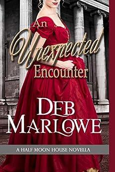 An Unexpected Encounter (Half Moon House Novella 1) by [Deb Marlowe]