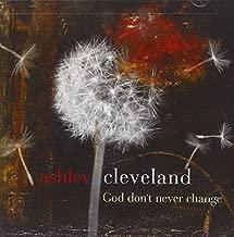 God dont never change by Ashley Cleveland (2009-05-18)
