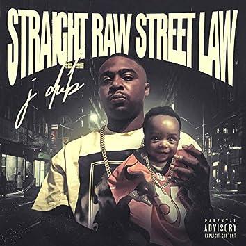 Straight Raw Street Law