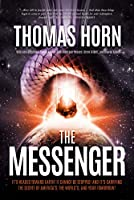The Messenger:: It's Headed Towards Earth! It Cannot Be Stopped! and It's Carrying the Secret of America's, the Word's, and Your Tomorrow!
