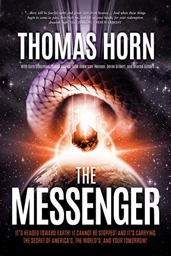 The Messenger: It's Headed Toward Earth! It Cannot Be Stopped! And It's Carrying the Secret of...