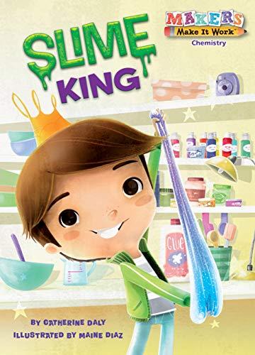 Slime King: Chemistry (Makers Make It Work)