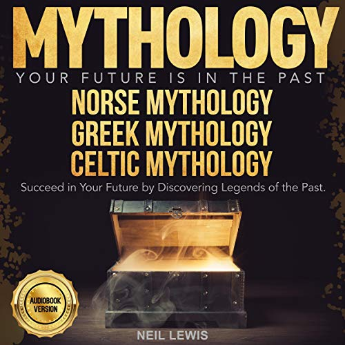 Mythology: Your Future Is in the Past Audiobook By Neil Lewis cover art