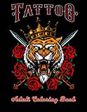 Tattoo Adult Coloring Book: A Coloring Book For Adult Relaxation With Beautiful Modern Tattoo Designs Such As Sugar Skulls, Guns, Roses and More!