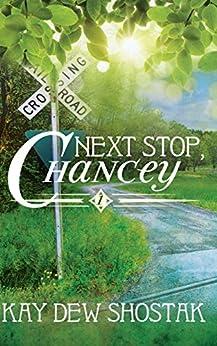 Next Stop, Chancey by [Kay Dew Shostak]