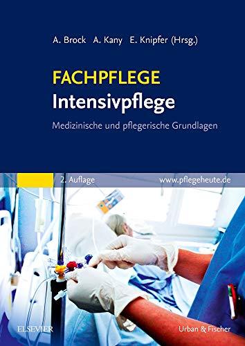 FACHPFLEGE Intensivpflege 2.A: Medizinische und pflegerische Grundlagen