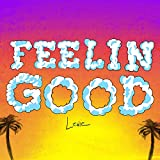 Feeling Good [Explicit]