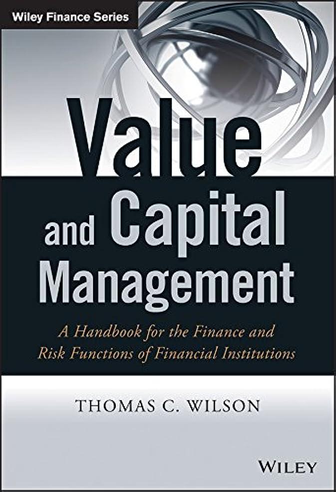 ウイルス体現するナサニエル区Value and Capital Management: A Handbook for the Finance and Risk Functions of Financial Institutions (The Wiley Finance Series) (English Edition)