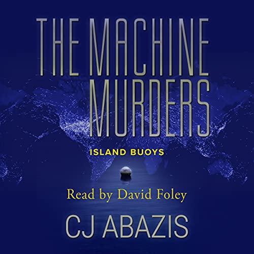 The Machine Murders Audiobook By CJ Abazis cover art