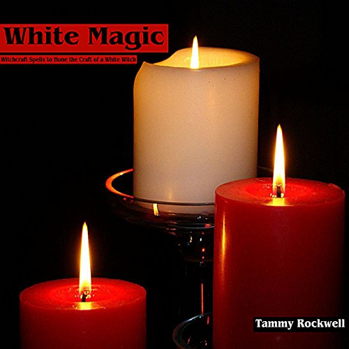 White Magic: Witchcraft Spells to Hone the Craft of a White Witch audiobook cover art