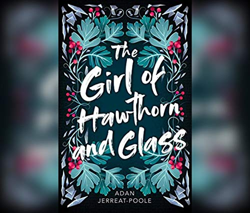 The Girl of Hawthorn and Glass (Metamorphosis (1))