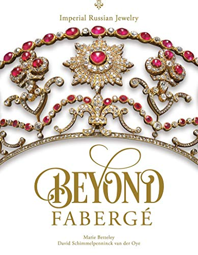 Compare Textbook Prices for Beyond Fabergé: Imperial Russian Jewelry  ISBN 9780764360435 by Betteley, Marie,Schimmelpenninck van der Oye, David
