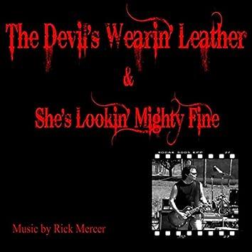 The Devil's Wearin' Leather & She's Lookin' Mighty Fine