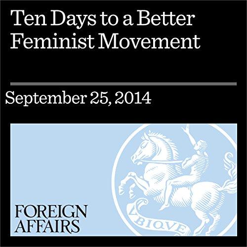 Ten Days to a Better Feminist Movement audiobook cover art