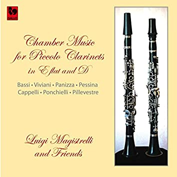 Bassi - Viviani - Panizza - Pessina - Cappelli - Ponchielli - Pillevestre: Chamber Music for Piccolo Clarinet