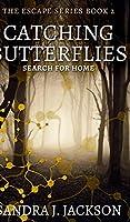 Catching Butterflies (The Escape Series Book 2)