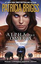 Alpha and Omega: Cry Wolf: Volume One by Patricia Briggs (October 02,2012)