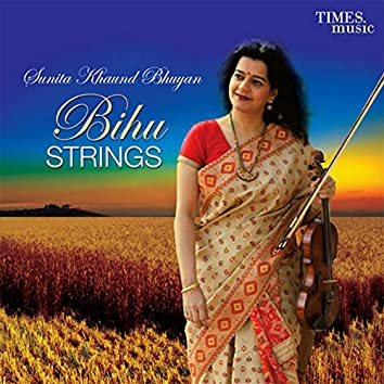 Bihu Strings