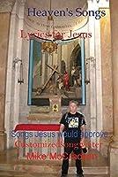 Heaven's Songs: Lyrics for Jesus Songs Jesus Would Approve