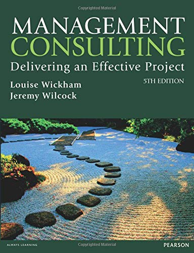 Management Consulting 5th edn: Delivering an Effective Project (5th Edition)