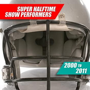 Super Halftime Show Performers: 2000 to 2011