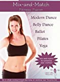 Mix and Match Fitness Fusion (Ballet, Pilates, Belly Dance, Yoga, Modern Dance)