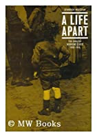 A life apart: The English working class, 1890-1914