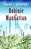 Robinie a Manhattan (Italian Edition)