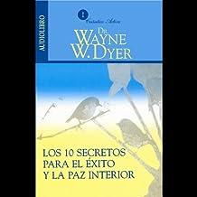 Los 10 Secretos Para el Exito y la Paz Interior [10 Secrets for Success and Inner Peace]