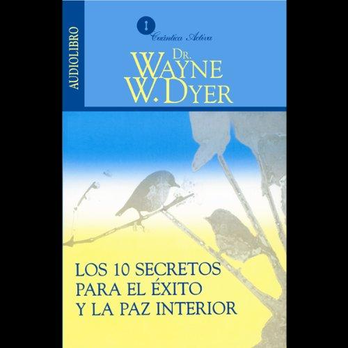 Los 10 Secretos Para el Exito y la Paz Interior [10 Secrets for Success and Inner Peace] cover art