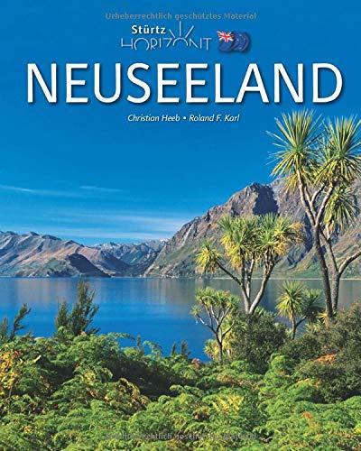 Horizont Neuseeland: 160 Seiten Bildband mit über 255 Bildern - STÜRTZ Verlag