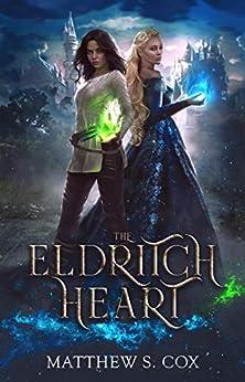The Eldritch Heart by [Matthew S. Cox]