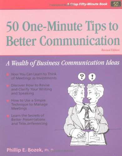 50 One-Minute Tips to Better Communication, Revised Edition: A Wealth of Business Communication Ideas (Fifty-Minute...