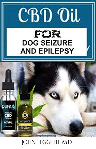 CBD oil for dog seizure and epilepsy: All you need to know about using...