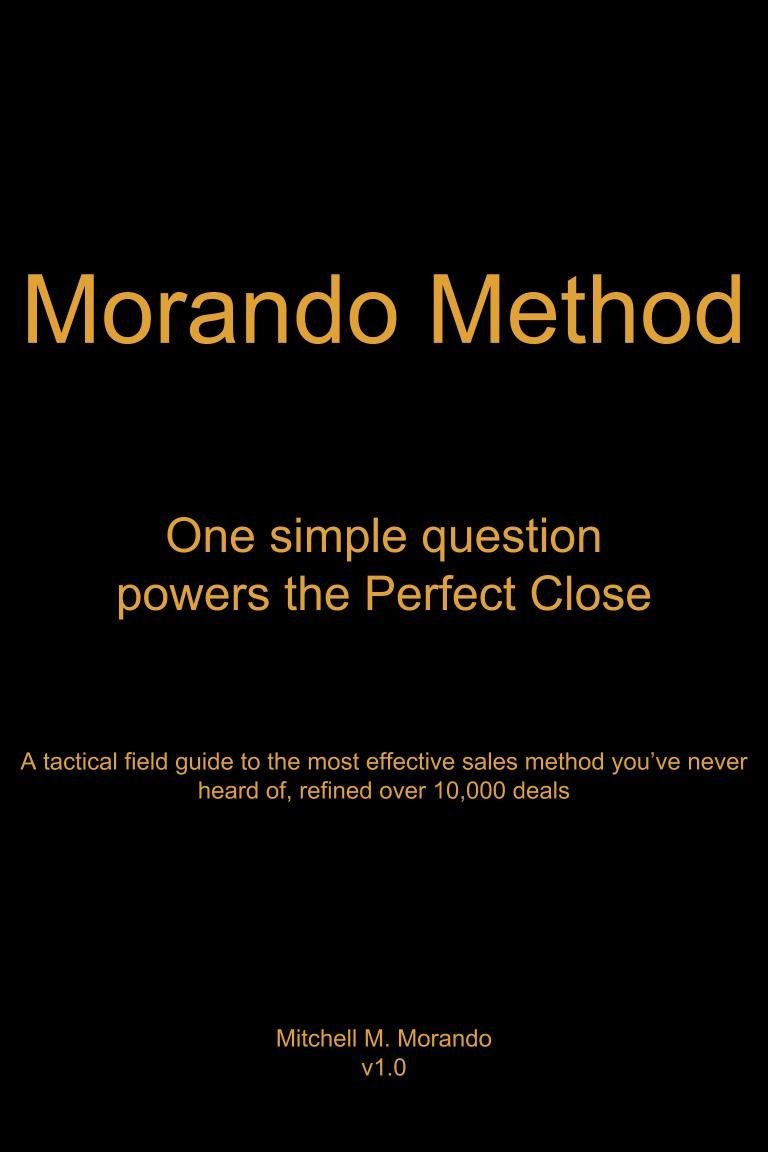 Morando Method: One simple question powers the Perfect Close