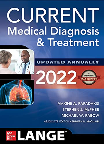Compare Textbook Prices for CURRENT Medical Diagnosis and Treatment 2022 61 Edition ISBN 9781264269389 by Papadakis, Maxine,McPhee, Stephen,Rabow, Michael,McQuaid, Kenneth