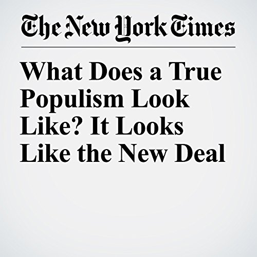 What Does a True Populism Look Like? It Looks Like the New Deal copertina