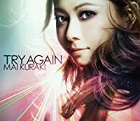 TRY AGAIN(+DVD)(ltd.) by MAI KURAKI (2013-02-06)