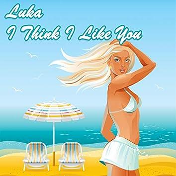 Luka I Think I Like You