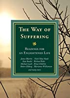 The Way of Suffering: Readings for an Enlightened Life