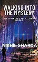 Walking into the Mystery: Enigma of the Hidden World